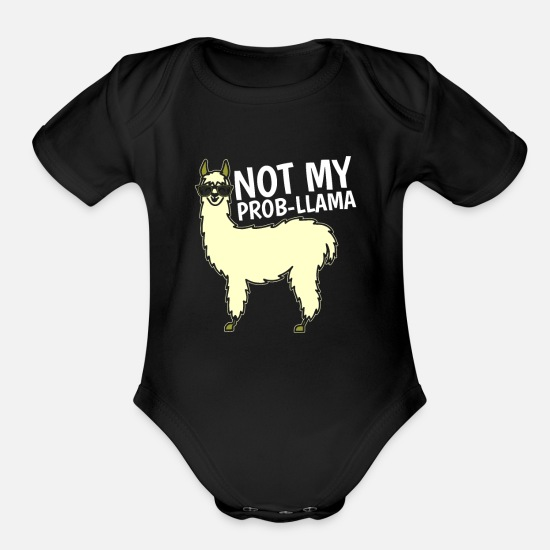 Clothing Baby Clothing - Not My Prob Llama Tshirt - Organic Short-Sleeved Baby Bodysuit black