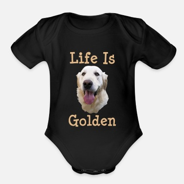 Golden Retriever Golden Retriever Gift Life is Golden Retriever Dog - Organic Short-Sleeved Baby Bodysuit