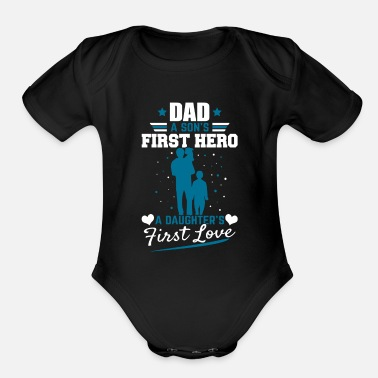 Son DAD A SONS FIRST HERO A DAUGHTERS FIRST LOVE - Organic Short Sleeve Baby Bodysuit