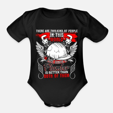Being A Plumber T Shirt - Organic Short-Sleeved Baby Bodysuit