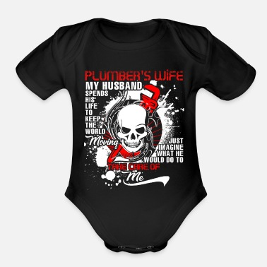 Plumber's Wife T Shirt - Organic Short-Sleeved Baby Bodysuit