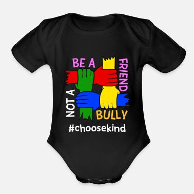 Anti Be A Friend Not A Bully #Choosekind Anti-Bullying - Organic Short-Sleeved Baby Bodysuit