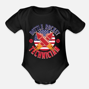 Technician 4th of July Fireworks Bottle Rocket Technician - Organic Short-Sleeved Baby Bodysuit