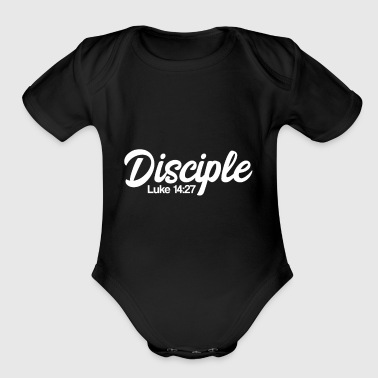 Disciple Luke 14:27 - Christian statement design - Organic Short Sleeve Baby Bodysuit