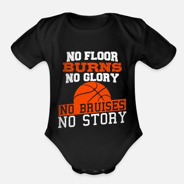 Basketball No Floor burns, no glory. Basketball Design - Organic Short-Sleeved Baby Bodysuit