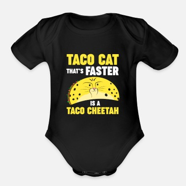 Taco Taco Cheetah is faster than Taco Cat - Organic Short-Sleeved Baby Bodysuit