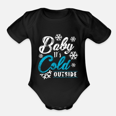 Quotes Baby it's cold outside quote winter gift snow - Organic Short Sleeve Baby Bodysuit