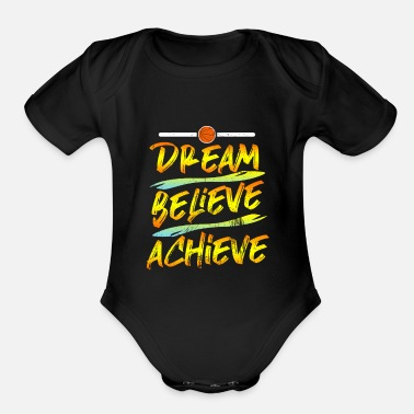 Dream Dream Believe Achieve Basketballer Hobbysport - Organic Short-Sleeved Baby Bodysuit