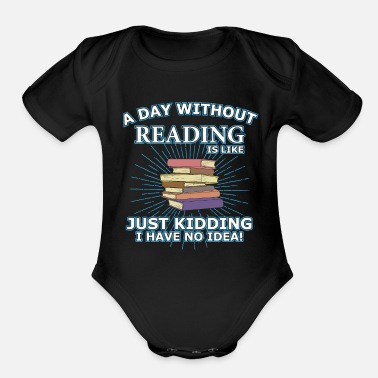 Without Funny Book Lover Gift Read Reading Books Kidding - Organic Short-Sleeved Baby Bodysuit