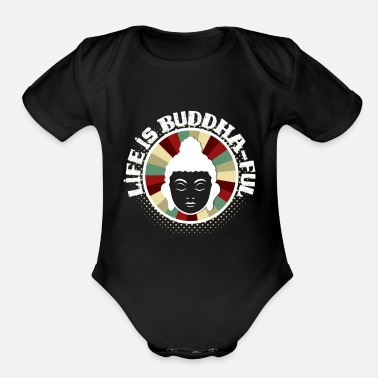 Psytrance Funny Buddha Buddhism saying gift idea - Organic Short Sleeve Baby Bodysuit
