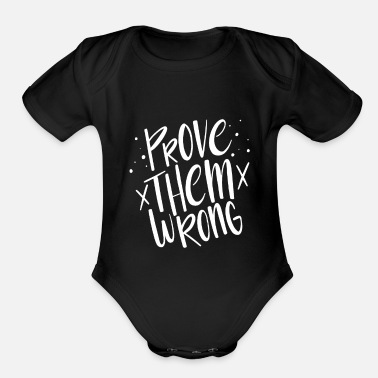 Modern Prove them wrong design, gift idea - Organic Short Sleeve Baby Bodysuit