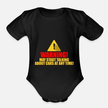 a98dc74f62 Warning car gift automobile Organic Short-Sleeved Baby Bodysuit ...