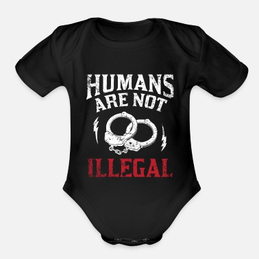 Illegal Humans are not illegal! - Organic Short-Sleeved Baby Bodysuit