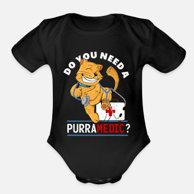 Valentine's Day Do you need a PURRAMEDIC? Cat, Vets & Pets Gift - Organic Short-Sleeved Baby Bodysuit