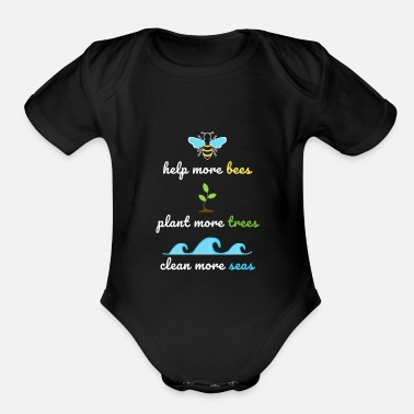 Planet Help Bees Plant More Trees Clean The seas Shirt - Organic Short-Sleeved Baby Bodysuit