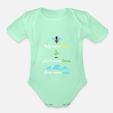 Save Help Bees Plant More Trees Clean The seas Shirt - Organic Short-Sleeved Baby Bodysuit