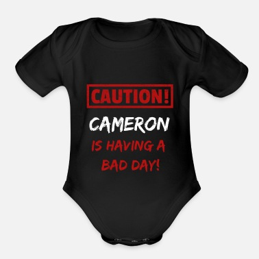 Name Caution Cameron is having a bad day Funny gift - Organic Short-Sleeved Baby Bodysuit