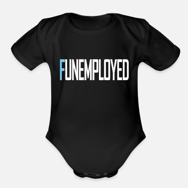 Hartz 4 Funemyployed unemployed hartz 4 and fun at the sam - Organic Short-Sleeved Baby Bodysuit