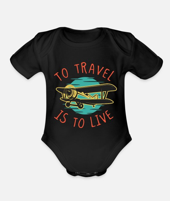 Travel Baby One Pieces - Travel is to Live Travel Traveler Airplane - Organic Short-Sleeved Baby Bodysuit black