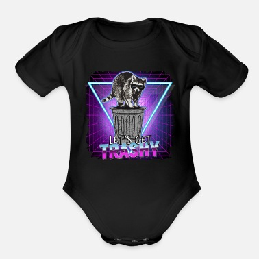 Nocturnal Lets Get Trashy Raccoon Trash Panda Funny Gift - Organic Short-Sleeved Baby Bodysuit