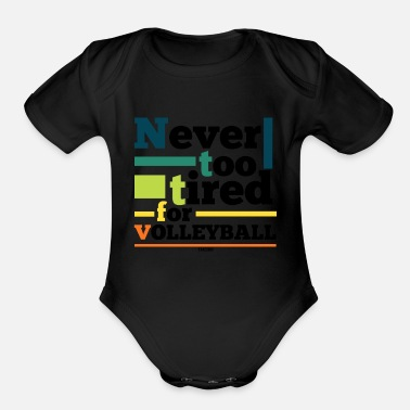 Sand Volleyball Sport saying gift tired - Organic Short-Sleeved Baby Bodysuit