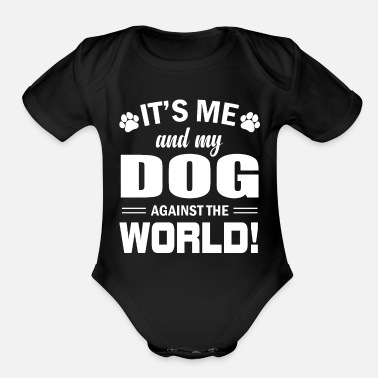 Text It's Me And My Dog Against The World - Organic Short-Sleeved Baby Bodysuit
