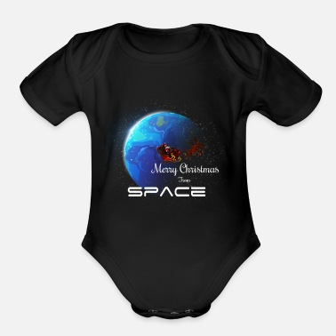 Santa Claus Merry Christmas From Space Funny Santa Claus Cloth - Organic Short-Sleeved Baby Bodysuit