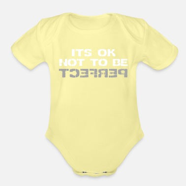Not Perfect Not Perfect - Organic Short-Sleeved Baby Bodysuit