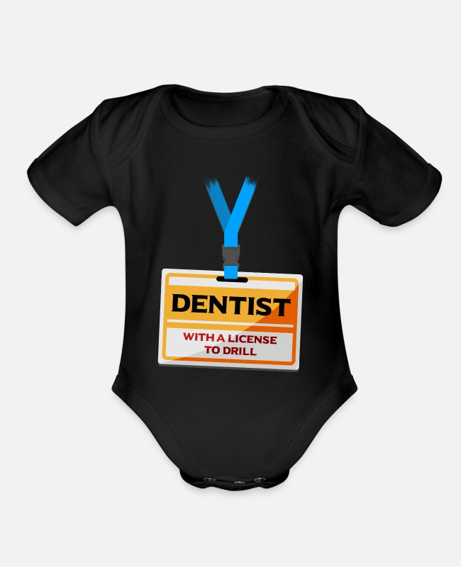Dental Assistant Baby One Pieces - License Drill Funny Dentist Dental Assistant Teeth - Organic Short-Sleeved Baby Bodysuit black