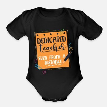 Funny Teacher Dedicated Teacher Quarantine Teacher Funny Teacher - Organic Short-Sleeved Baby Bodysuit