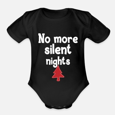 Childbirth No More Silent Nights Christmas Funny Childbirth - Organic Short-Sleeved Baby Bodysuit