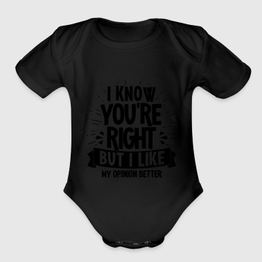 I like my opinion better... - Gift - Organic Short Sleeve Baby Bodysuit