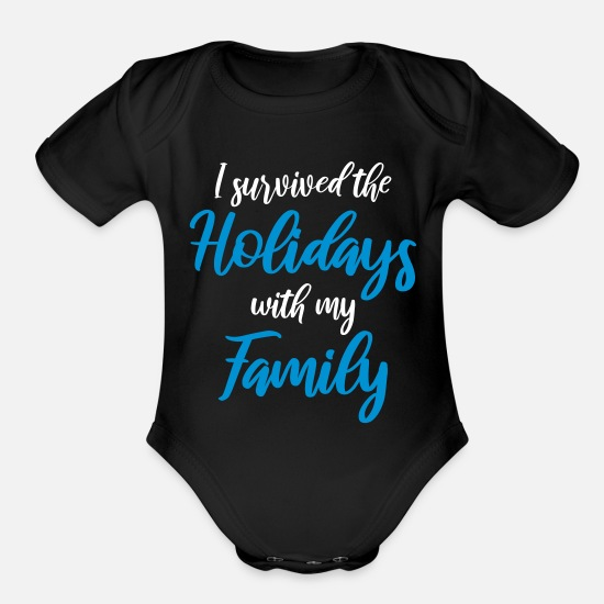 Family Baby Clothing - I survived the holidays with my family - Organic Short-Sleeved Baby Bodysuit black