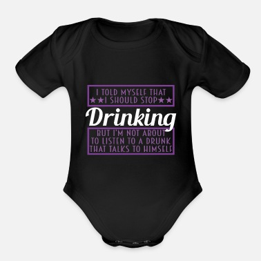 Drunkard A Drinking Tee For Drunkard Saying I Told Myself - Organic Short-Sleeved Baby Bodysuit