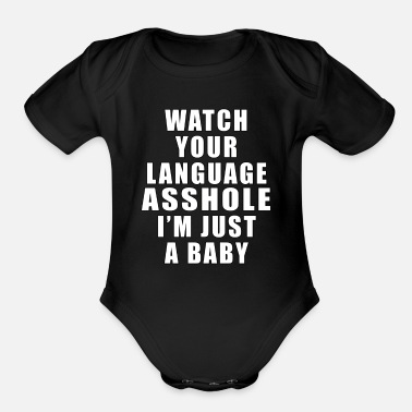 Funny Watch Your Language - Organic Short-Sleeved Baby Bodysuit