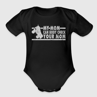 My Mom Can Body Check Your Mom Roller Derby T Shirt - Organic Short Sleeve Baby Bodysuit