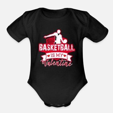 I Love Basketball Basketball is my valentine I love Basketball Gift - Organic Short-Sleeved Baby Bodysuit
