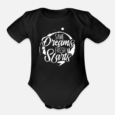 New Year's Day T Gift - Same Dreams Fresh - Organic Short-Sleeved Baby Bodysuit