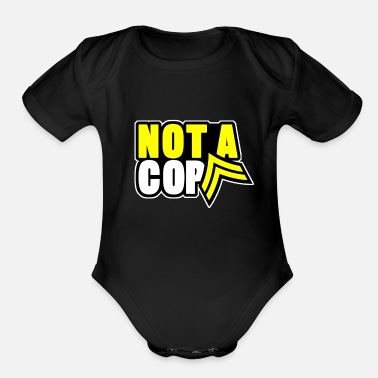 Cop not a cop - Organic Short Sleeve Baby Bodysuit