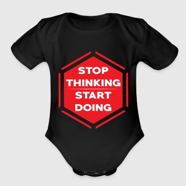 Stop thinking start doing - Organic Short Sleeve Baby Bodysuit