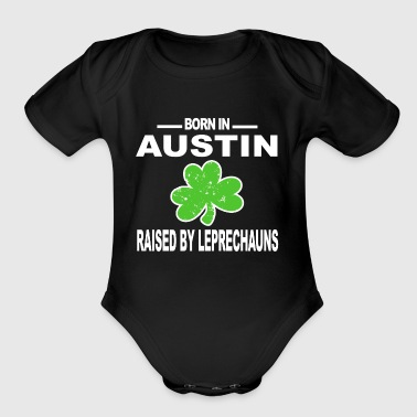 Austin Shirt Raised By Leprechauns St Patricks Hoodie - Organic Short Sleeve Baby Bodysuit