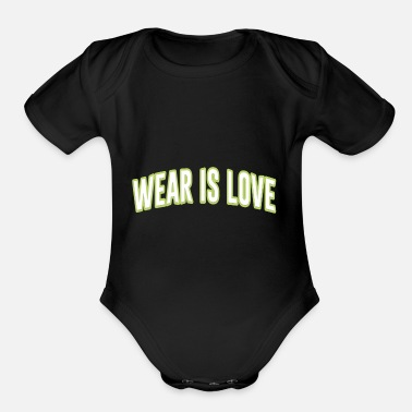 Wear wear is love - Organic Short-Sleeved Baby Bodysuit