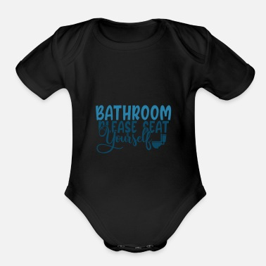 Brushes Bathroom Please Seat Yourself - Organic Short-Sleeved Baby Bodysuit