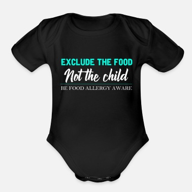 Food Allergy Food Allergy - Exclude The Food Not The Child - Organic Short-Sleeved Baby Bodysuit