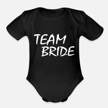Team Bride Team Bride - Organic Short-Sleeved Baby Bodysuit