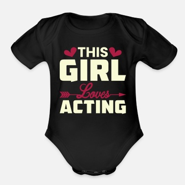 This Girl Loves Acting Theater Show Actress - Organic Short-Sleeved Baby Bodysuit