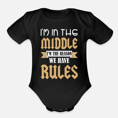 Middle Middle Child I'm The Reason We Have Rules - Organic Short-Sleeved Baby Bodysuit