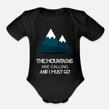 Calling And I the mountains are calling and i must go - Organic Short-Sleeved Baby Bodysuit