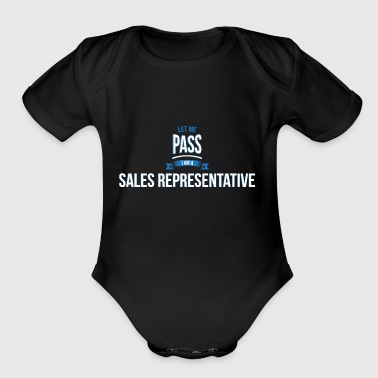 Sales Representative let me pass Sales representative gift birthday - Organic Short Sleeve Baby Bodysuit