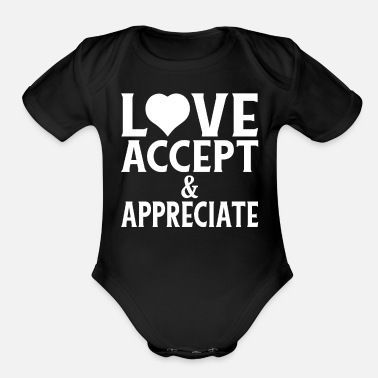 Socially Acceptable Social Justice Gift Love Accept and Appreciate - Organic Short-Sleeved Baby Bodysuit